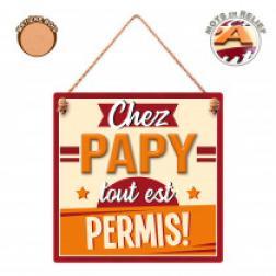 """Plaque """"Chez papy tout est permis"""""""